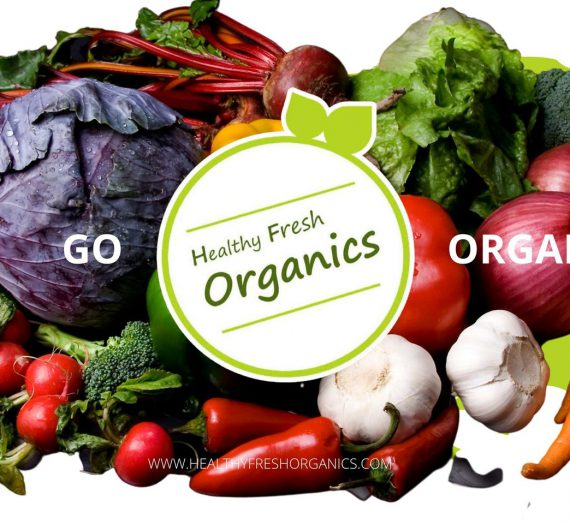 Time to go organic, time for Healthy Fresh Organics